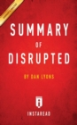 Image for Summary of Disrupted by Dan Lyons Includes Analysis
