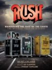 Image for Rush: Wandering The Face of The Earth : The Official Touring History