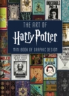 Image for The Art of Harry Potter : Mini Book of Graphic Design