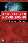 Image for Angular and Machine Learning Pocket Primer
