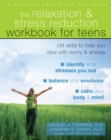 Image for The Relaxation and Stress Reduction Workbook for Teens