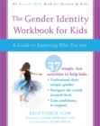 Image for The Gender Identity Workbook for Kids : A Guide to Exploring Who You Are