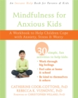 Image for Mindfulness for anxious kids  : a workbook to help children cope with anxiety, stress, and worry