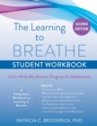 Image for The learning to breathe student workbook  : a six-week mindfulness program for adolescents