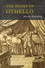 Image for Masks of Othello : The Search for the Identity of Othello, Iago, and Desdemona by Three Centuries of Actors and Critics