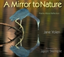 Image for Mirror to Nature, A : Poems about Reflection