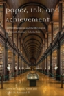 Image for Paper, ink, and achievement  : Gabriel Hornstein and the revival of eighteenth-century scholarship