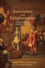 Image for Association and Enlightenment : Scottish Clubs and Societies, 1700-1830