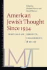 Image for American Jewish Thought Since 1934 - Writings on Identity, Engagement, and Belief