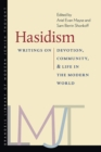 Image for Hasidism  : writings on devotion, community, and life in the modern world