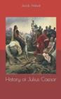 Image for History of Julius Caesar