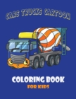 Image for Cars Trucks Cartoon Coloring Book for Kid : Forestry Cars Machinery, Construction Cars Machinery, Municipal Cars Machinery, Forklift Truck and Trains.