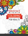 Image for Abstract Coloring for Adults : Abstract Art Coloring Book For Adults: Abstract Shapes and Patterns Coloring Book for Adults: Great Christmas Gift for Boys and Girls