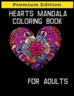 Image for Hearts Mandala Coloring Book for Adults : Beautiful Heart Mandalas for Stress Relief and Relaxation