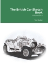 Image for The British Car Sketch Book : Volume 1 A-I