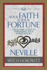 Image for Your Faith Is Your Fortune (Condensed Classics) : The Classic Guide to Harnessing Your Power Within