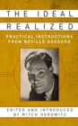 Image for The Ideal Realized : Practical Instructions From Neville Goddard