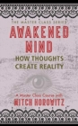 Image for Awakened Mind (Master Class Series) : How Thoughts Create Reality