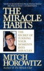 Image for The miracle habits  : the secret of turning your moments into miracles