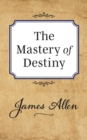 Image for The Mastery of Destiny