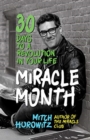 Image for The Miracle Month : 30 Days to a Revolution in Your Life