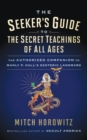 Image for The Seeker's Guide to The Secret Teachings of All Ages : The Authorized Companion to Manly P. Hall's Esoteric Landmark