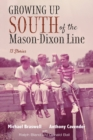 Image for Growing Up South of the Mason-Dixon Line: 13 Stories