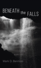 Image for Beneath the Falls