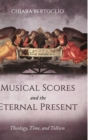 Image for Musical Scores and the Eternal Present
