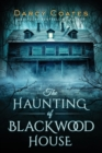 Image for The haunting of Blackwood House