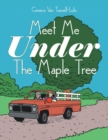 Image for Meet Me Under the Maple Tree