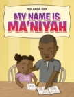Image for My Name Is Ma'Niyah
