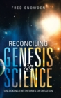 Image for Reconciling Genesis & Science : Unlocking the Theories of Creation