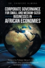 Image for Corporate Governance for Small and Medium-Sized Businesses in African Economies : Promoting the Appreciation and Adoption of Corporate Governance Principles for Smes in Africa