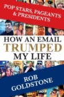 Image for Pop Stars, Pageants & Presidents : How An Email Trumped My Life