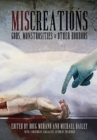 Image for Miscreations : Gods, Monstrosities & Other Horrors