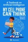 Image for My Cell Phone Can Think : A Textbook on Artificial Intelligence