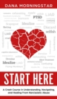 Image for Start Here : A Crash Course in Understanding, Navigating, and Healing From Narcissistic Abuse
