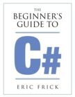 Image for The Beginner's Guide to C#