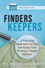 Image for Finders Keepers : A Practical Approach To Find And Keep Your Writing Critique Partner