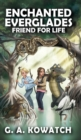 Image for Enchanted Everglades : Friend for Life