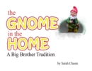 Image for The Gnome in the Home : A Big Brother Tradition
