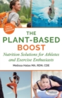 Image for The Plant-Based Boost : Nutrition Solutions for Athletes and Fitness Enthusiasts