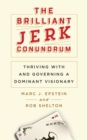 Image for The Brilliant Jerk Conundrum : Thriving with and Governing a Dominant Visionary