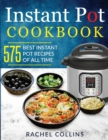 Image for Instant Pot Cookbook : 575 Best Instant Pot Recipes of All Time (with Nutrition Facts, Easy and Healthy Recipes)