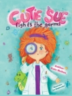 Image for Cutie Sue Fights the Germs : An Adorable Story About Health, Personal Hygiene and Visit to Doctor