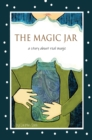 Image for The Magic Jar (Breathing and Mindfulness for Children) : A Story About Real Magic