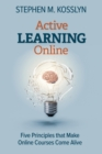 Image for Active Learning Online : Five Principles that Make Online Courses Come Alive