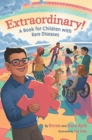 Image for Extraordinary! A Book for Children with Rare Diseases