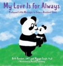 Image for My Love Is for Always : Profound Little Messages to Grow a Resilient Child